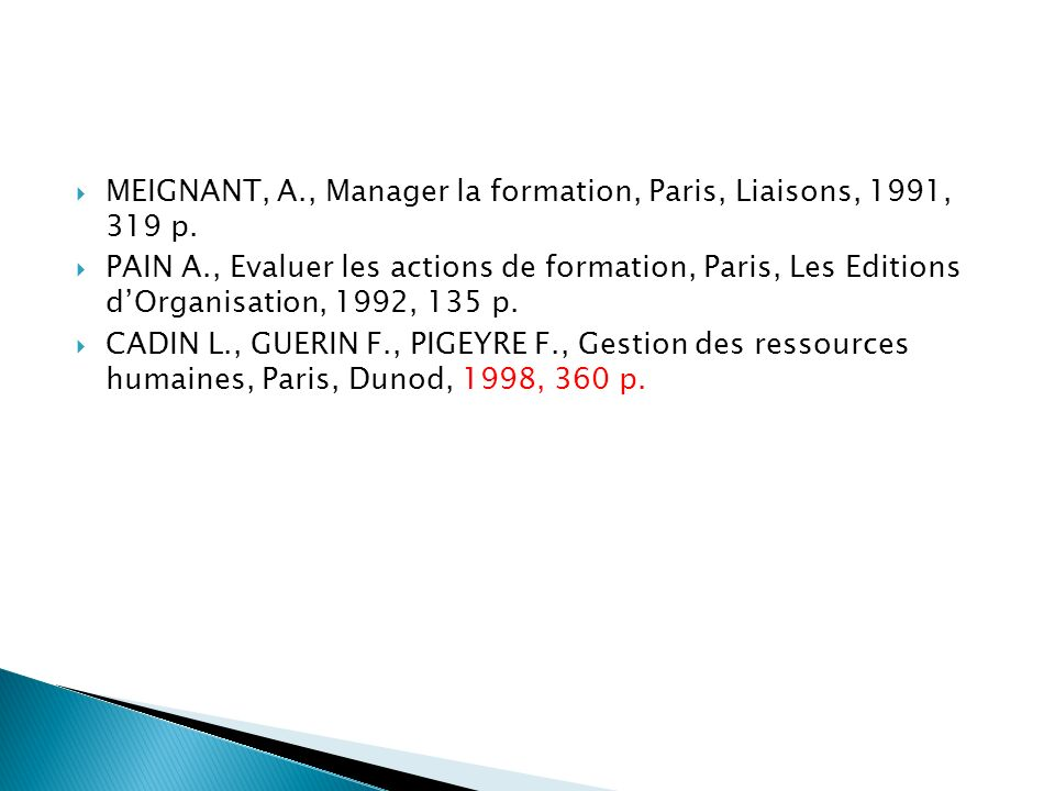 MEIGNANT, A., Manager la formation, Paris, Liaisons, 1991, 319 p.