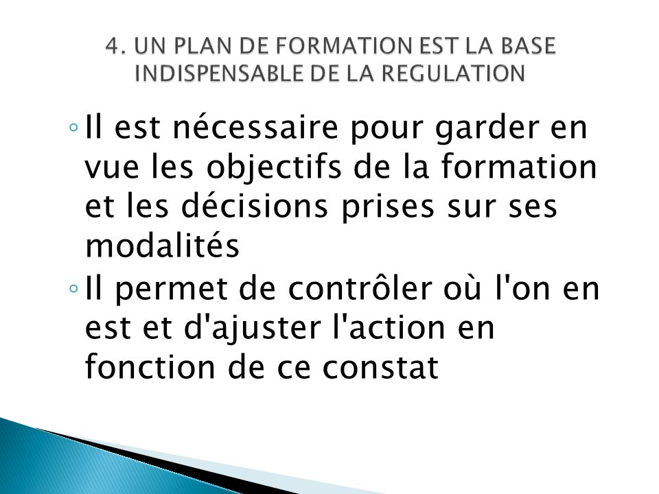 4. UN PLAN DE FORMATION EST LA BASE INDISPENSABLE DE LA REGULATION