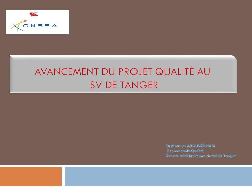 Avancement du projet qualité au SV de TANGER