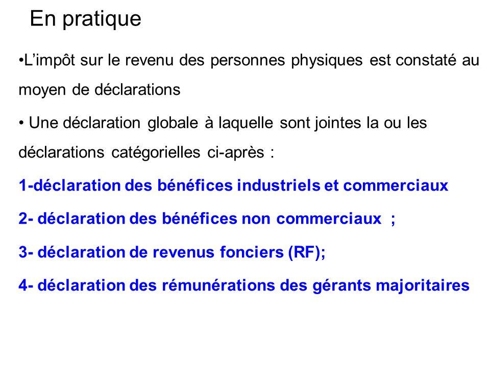 En pratique L'impôt sur le revenu des personnes physiques est constaté au moyen de déclarations.