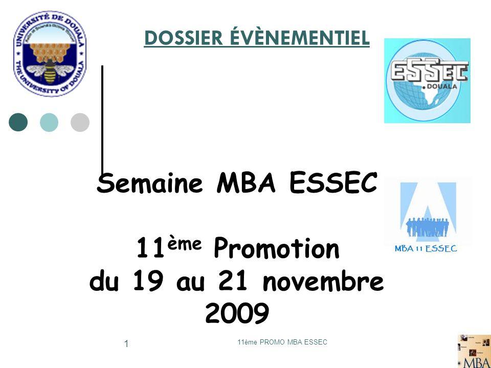 Semaine MBA ESSEC 11ème Promotion du 19 au 21 novembre 2009