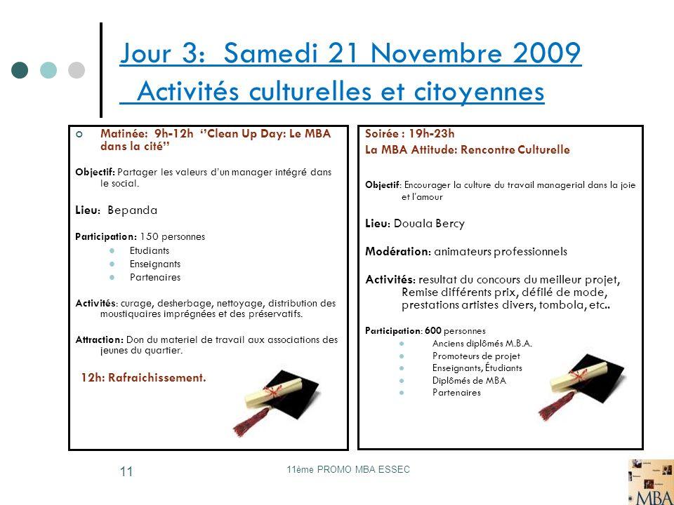 Jour 3: Samedi 21 Novembre 2009 Activités culturelles et citoyennes