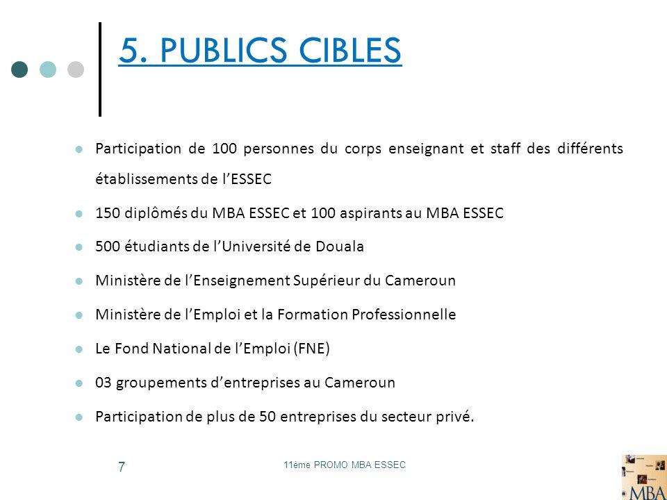 5. PUBLICS CIBLES Participation de 100 personnes du corps enseignant et staff des différents établissements de l'ESSEC.
