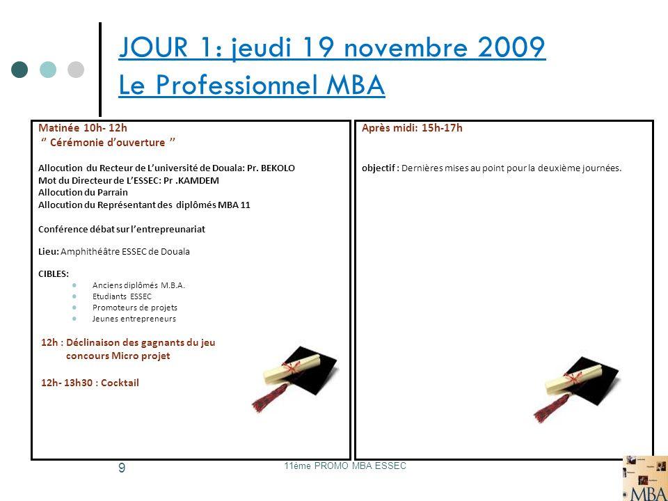 JOUR 1: jeudi 19 novembre 2009 Le Professionnel MBA
