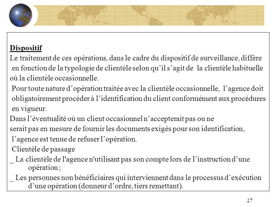 Dispositif Le traitement de ces opérations, dans le cadre du dispositif de surveillance, diffère.