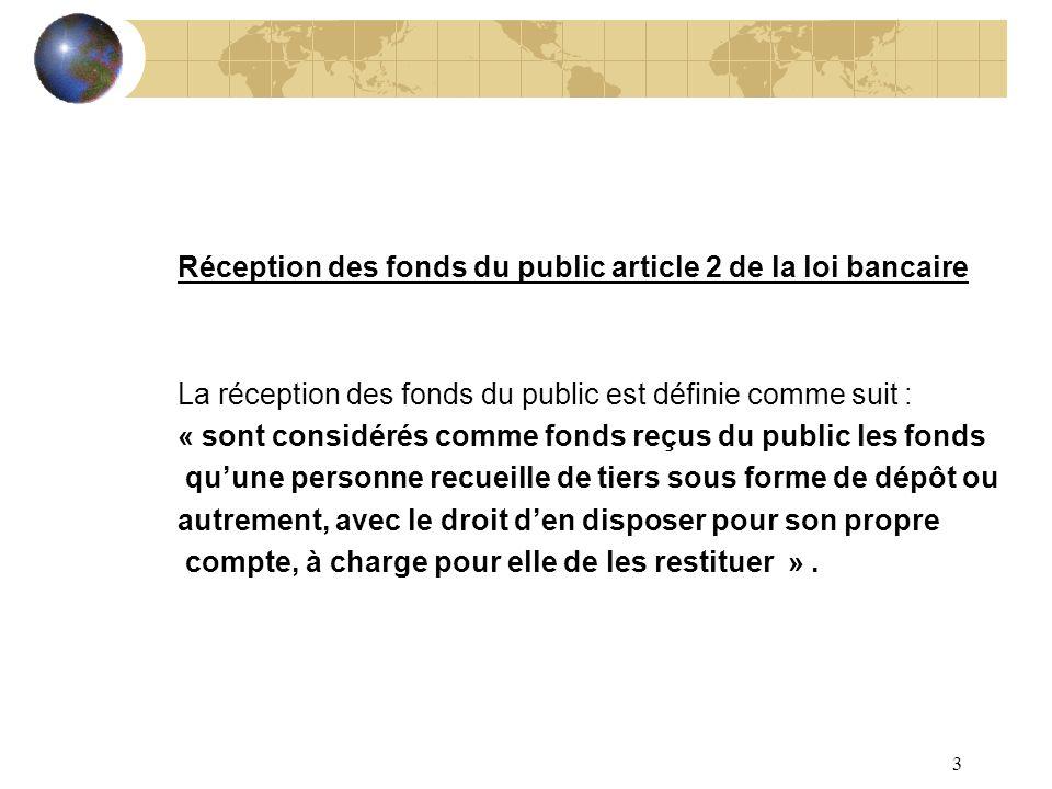 Réception des fonds du public article 2 de la loi bancaire