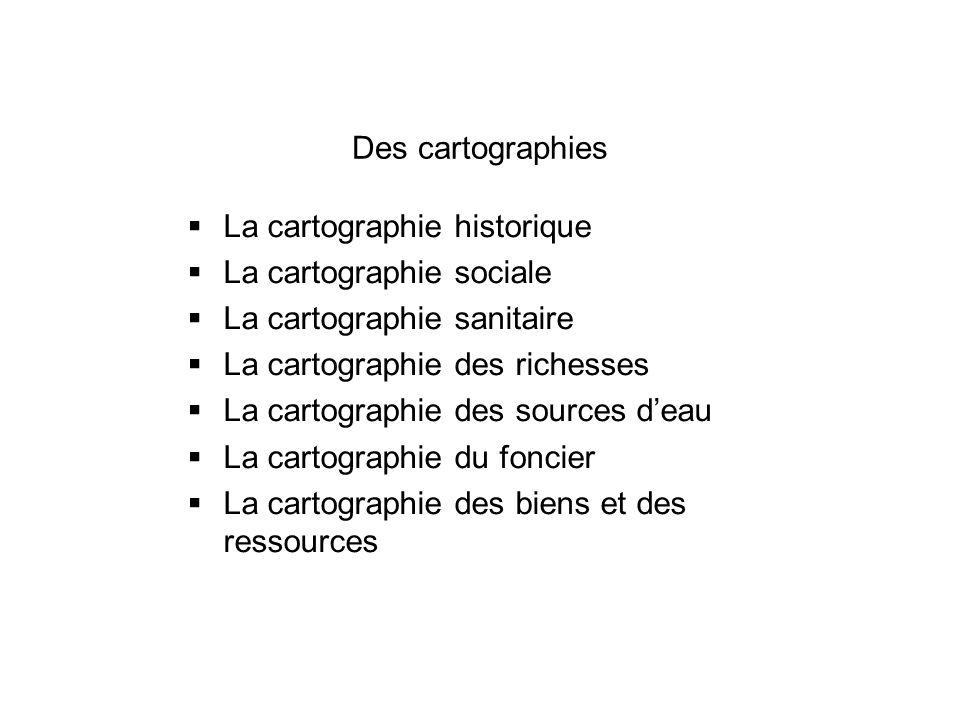 Des cartographies La cartographie historique La cartographie sociale