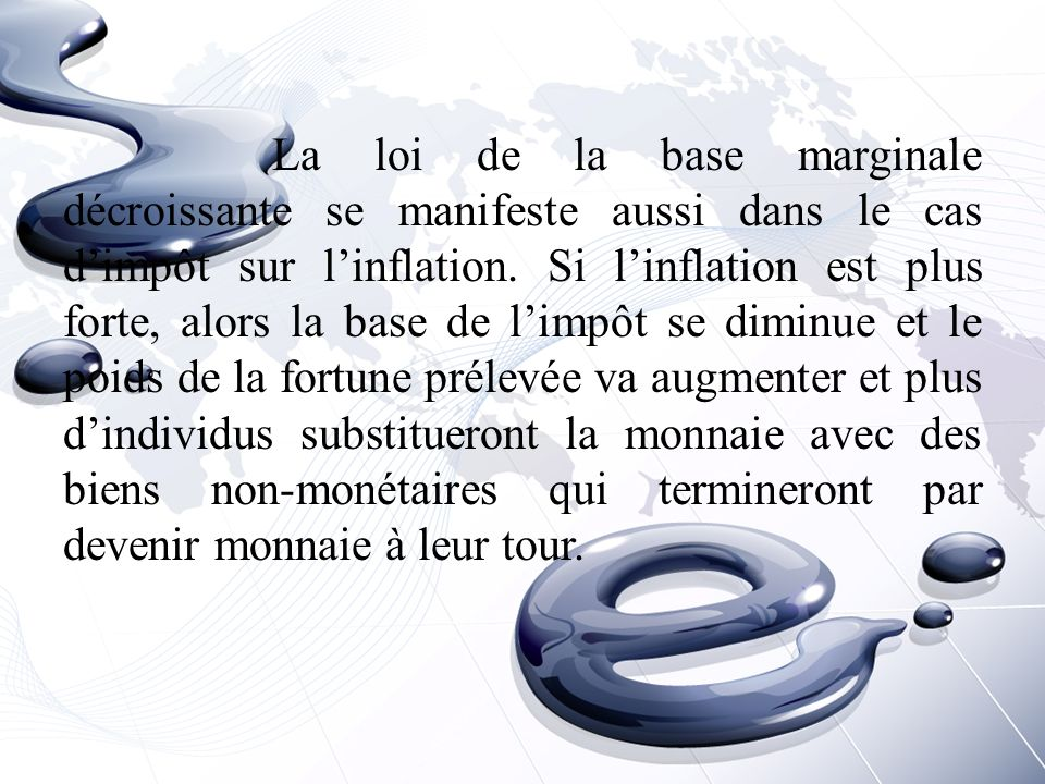 La loi de la base marginale décroissante se manifeste aussi dans le cas d'impôt sur l'inflation.