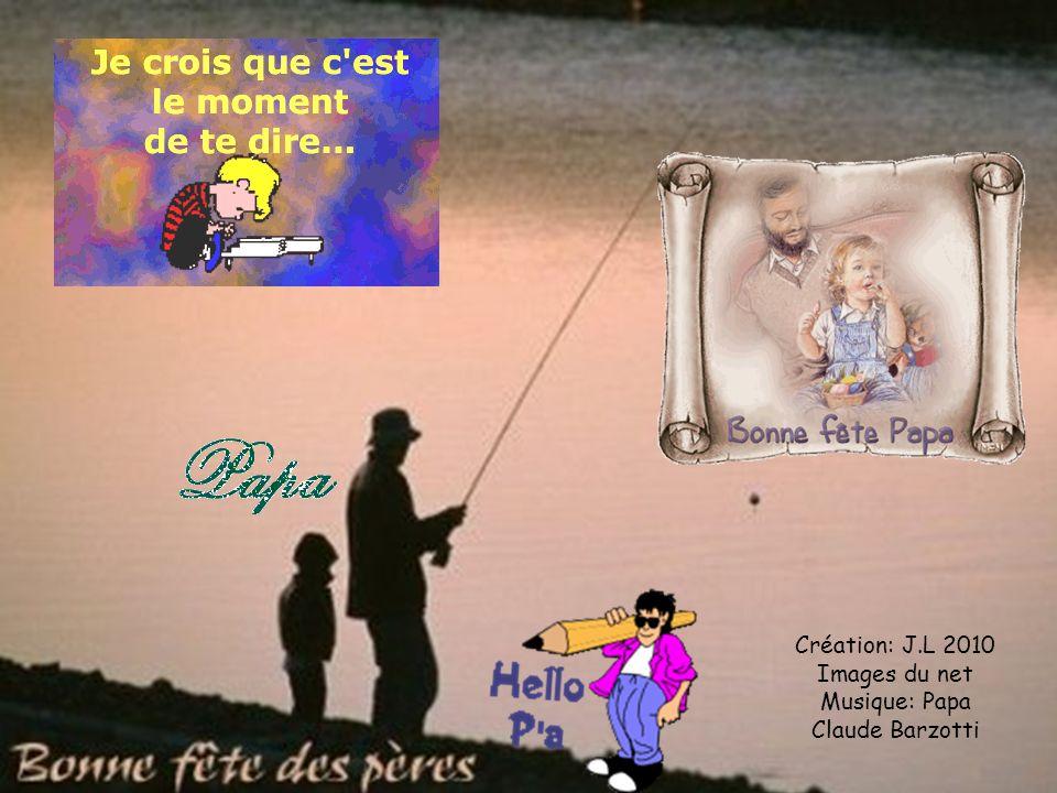 Création: J.L 2010 Images du net Musique: Papa Claude Barzotti