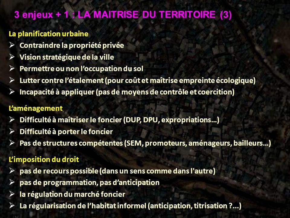 3 enjeux + 1 : LA MAITRISE DU TERRITOIRE (3)