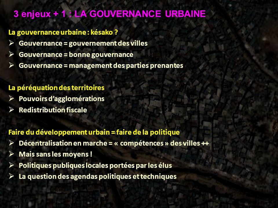 3 enjeux + 1 : LA GOUVERNANCE URBAINE
