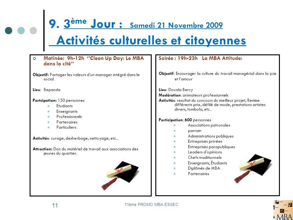 9. 3ème Jour : Samedi 21 Novembre 2009 Activités culturelles et citoyennes