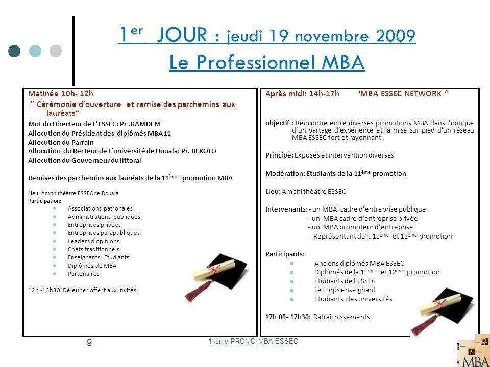 1er JOUR : jeudi 19 novembre 2009 Le Professionnel MBA