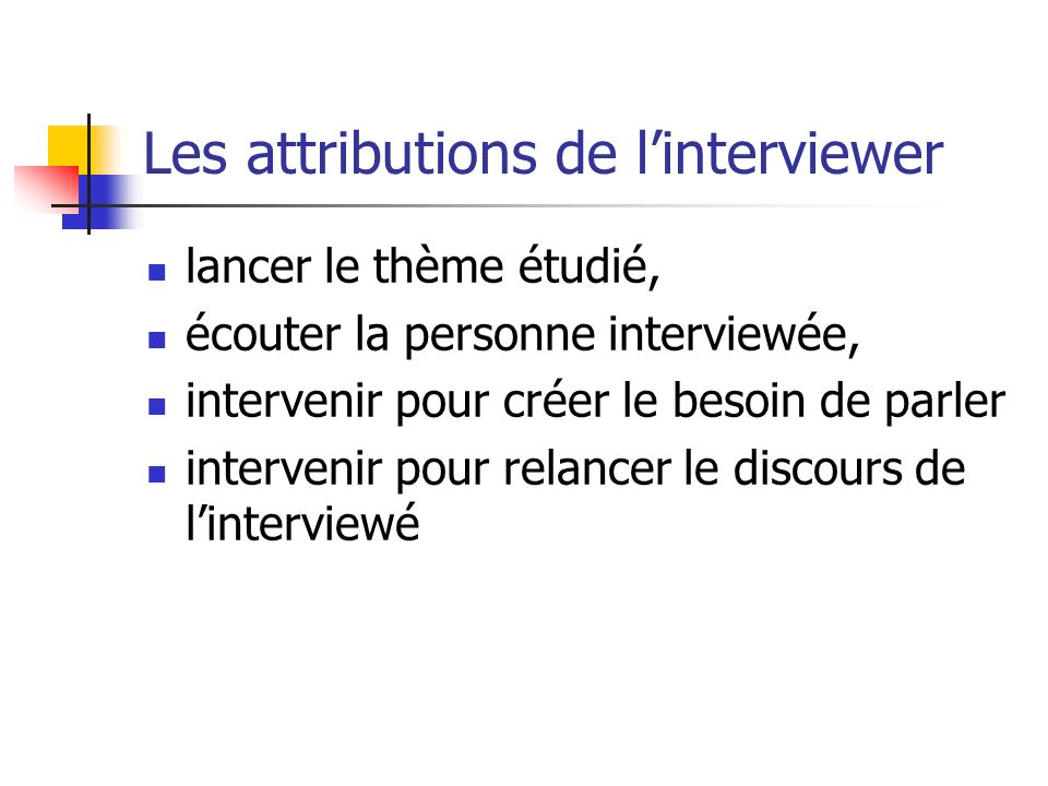 Les attributions de l'interviewer