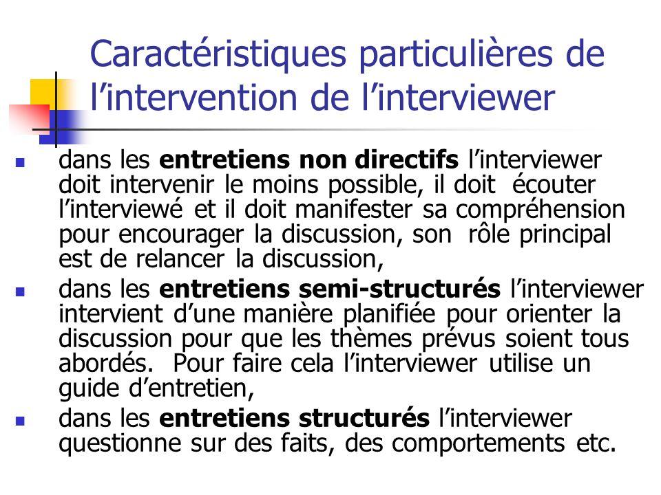 Caractéristiques particulières de l'intervention de l'interviewer