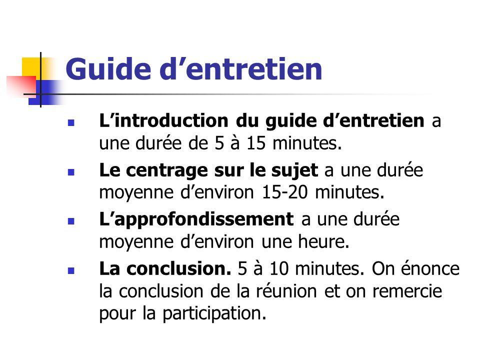 Guide d'entretien L'introduction du guide d'entretien a une durée de 5 à 15 minutes.