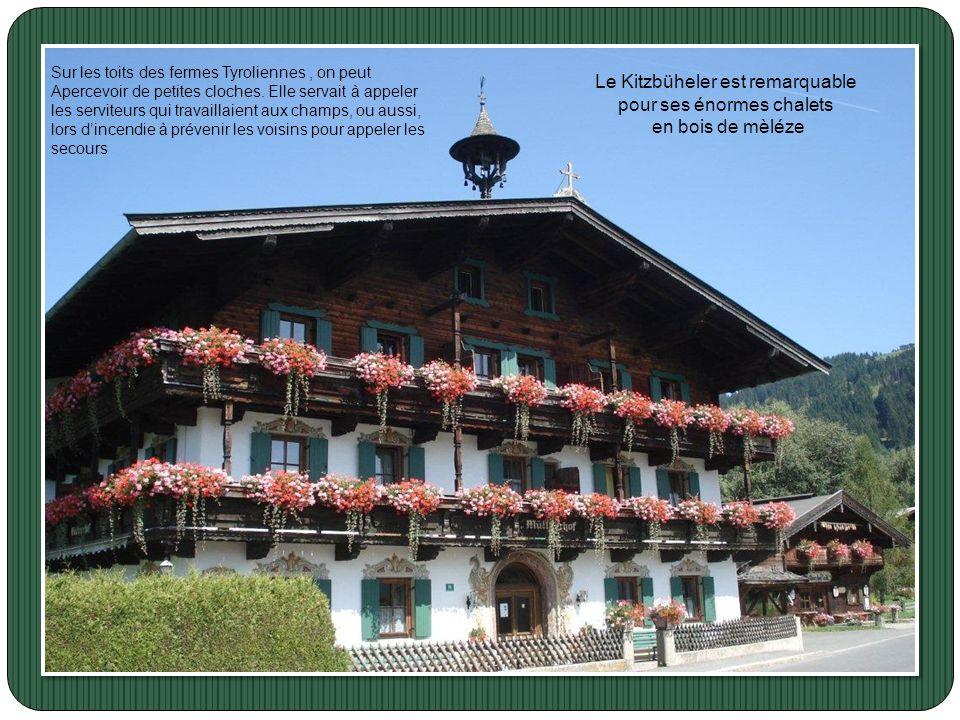 Le Kitzbüheler est remarquable pour ses énormes chalets