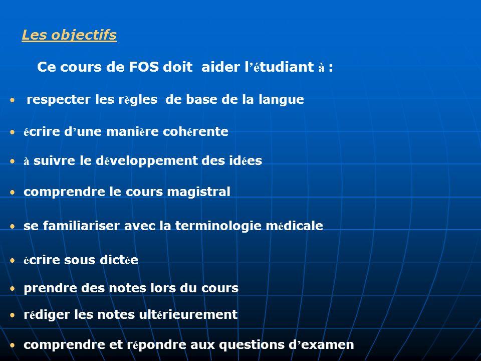 Ce cours de FOS doit aider l'étudiant à :