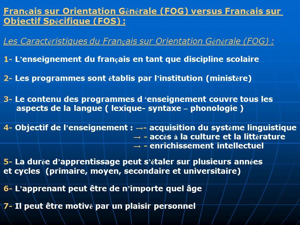 Les Caractéristiques du Français sur Orientation Générale (FOG) :