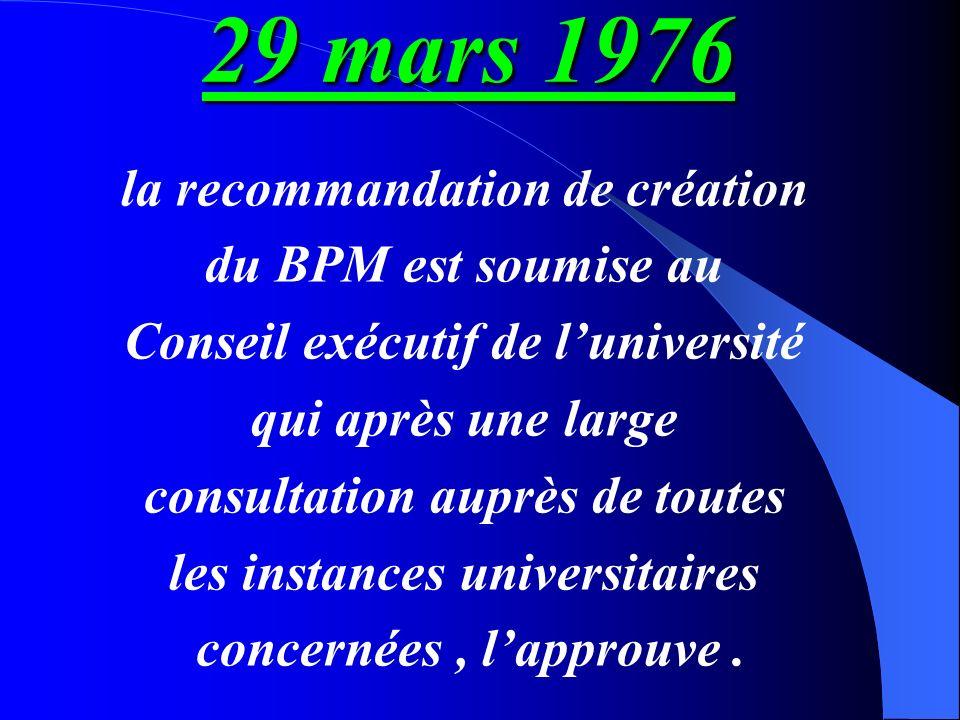 29 mars 1976 la recommandation de création du BPM est soumise au