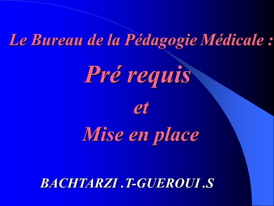Le Bureau de la Pédagogie Médicale :