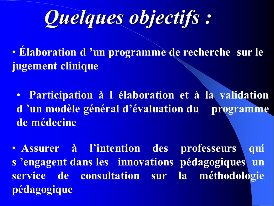 Quelques objectifs : Élaboration d 'un programme de recherche sur le jugement clinique.