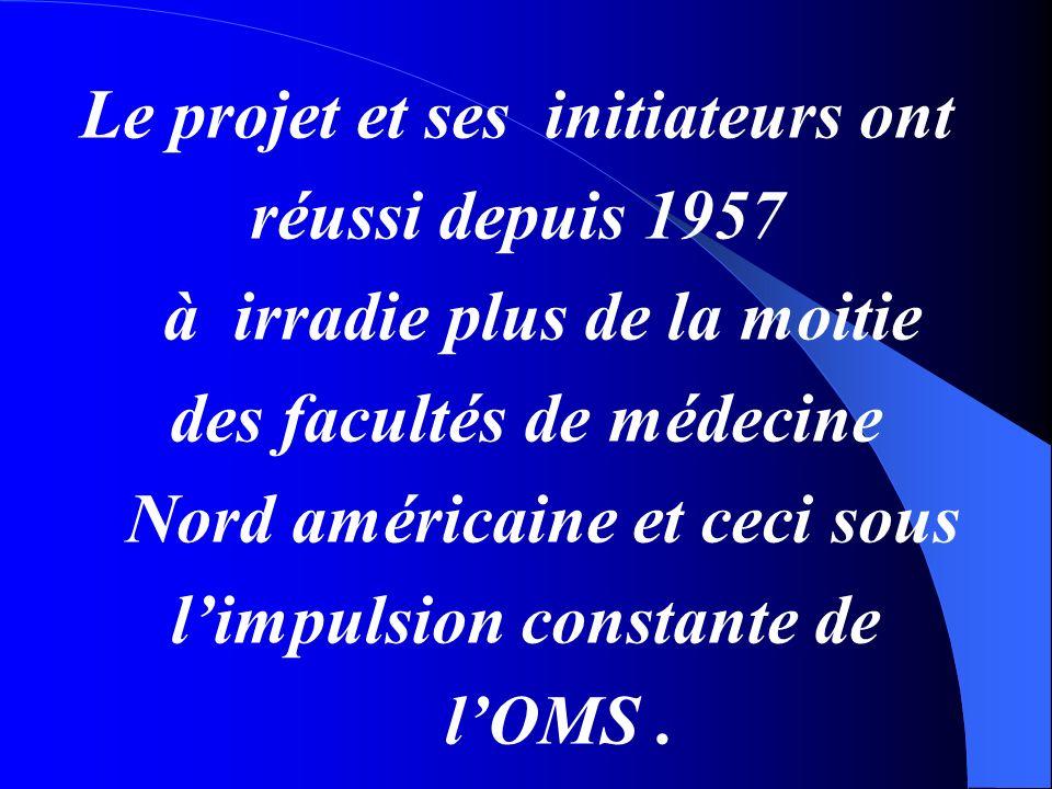 Le projet et ses initiateurs ont réussi depuis 1957