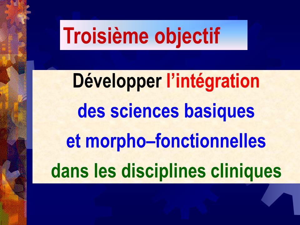 Troisième objectif Développer l'intégration des sciences basiques