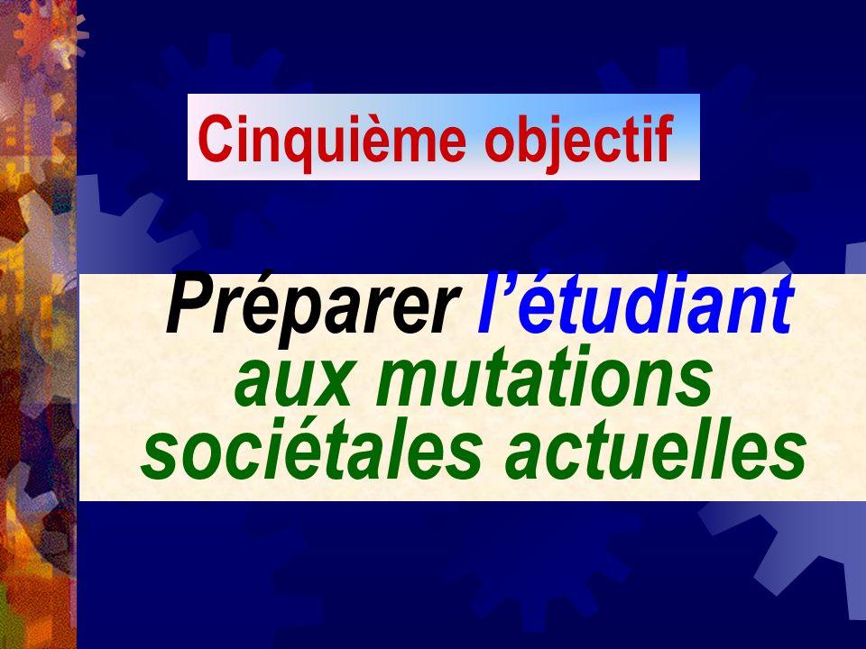 Préparer l'étudiant aux mutations sociétales actuelles