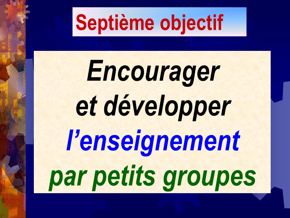 Encourager et développer l'enseignement par petits groupes
