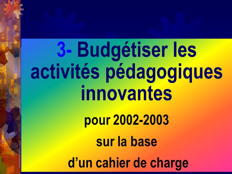 3- Budgétiser les activités pédagogiques innovantes