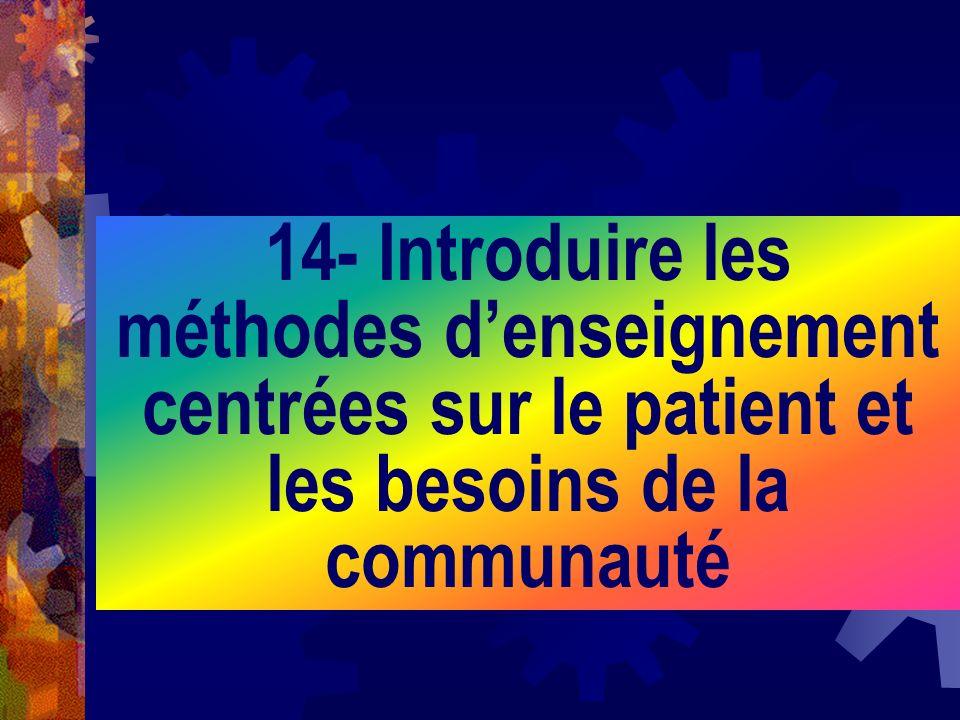 14- Introduire les méthodes d'enseignement centrées sur le patient et les besoins de la communauté