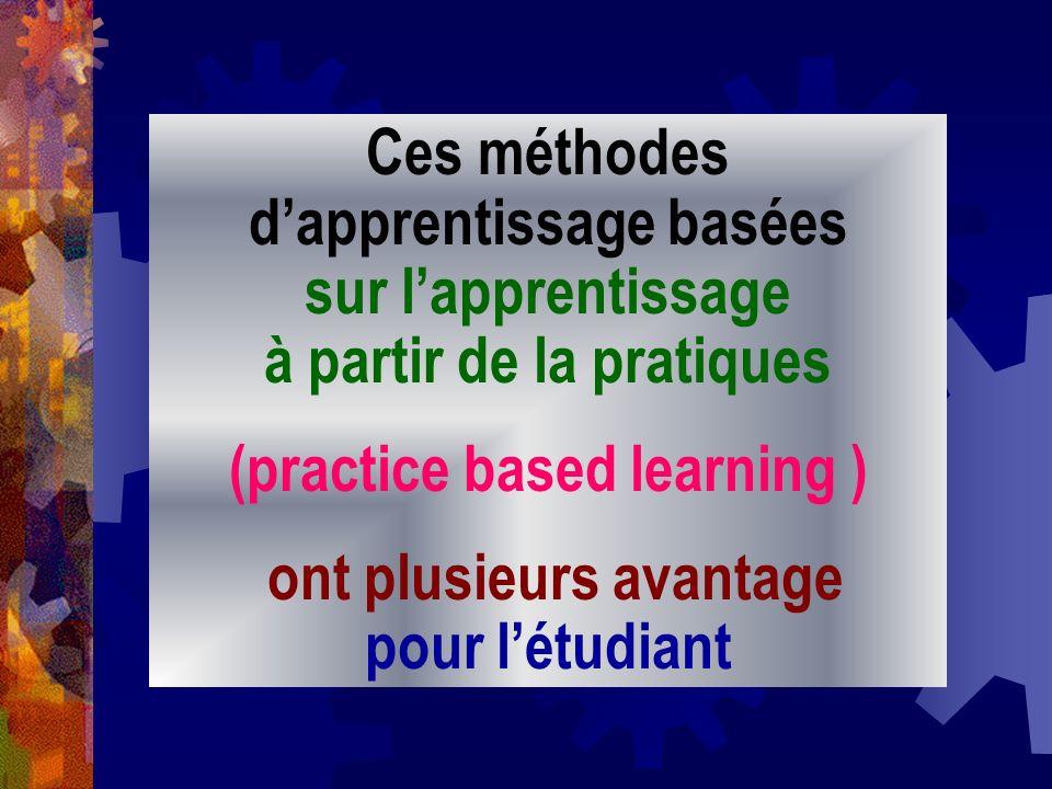 (practice based learning ) ont plusieurs avantage pour l'étudiant