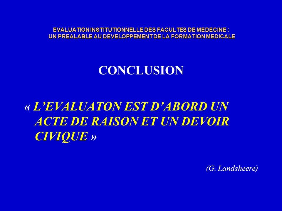 « L'EVALUATON EST D'ABORD UN ACTE DE RAISON ET UN DEVOIR CIVIQUE »