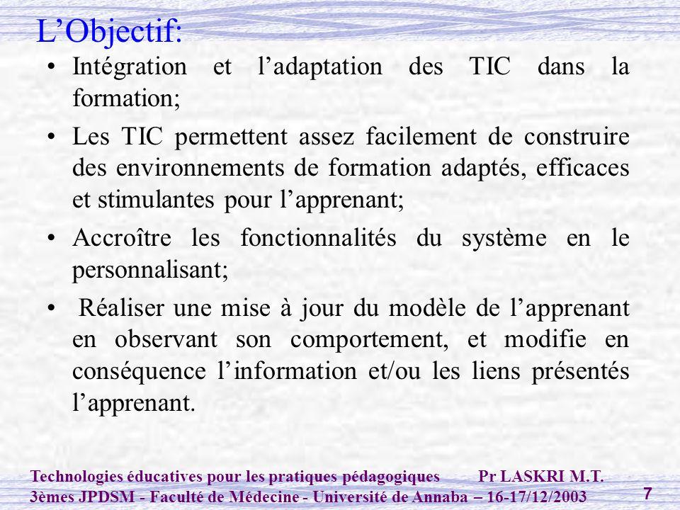 L'Objectif: Intégration et l'adaptation des TIC dans la formation;