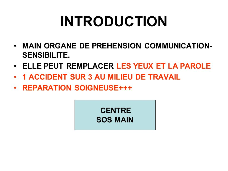 INTRODUCTION MAIN ORGANE DE PREHENSION COMMUNICATION-SENSIBILITE.
