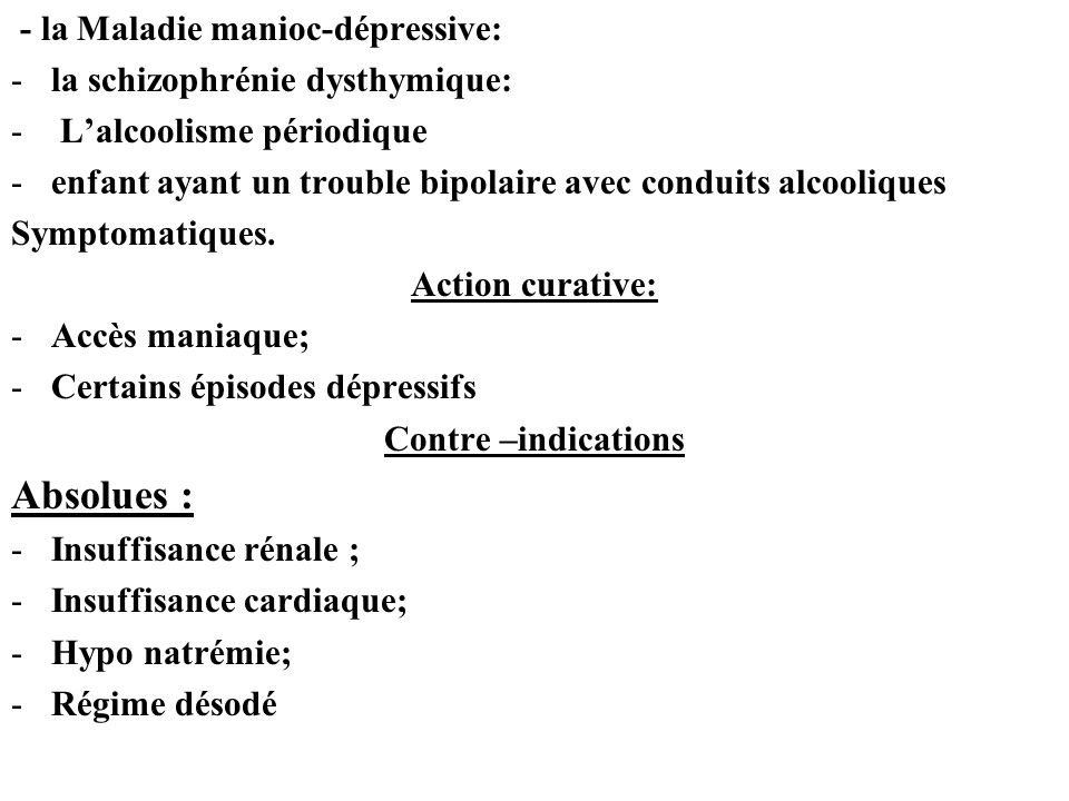 Absolues : - la Maladie manioc-dépressive: