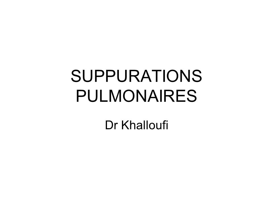 SUPPURATIONS PULMONAIRES