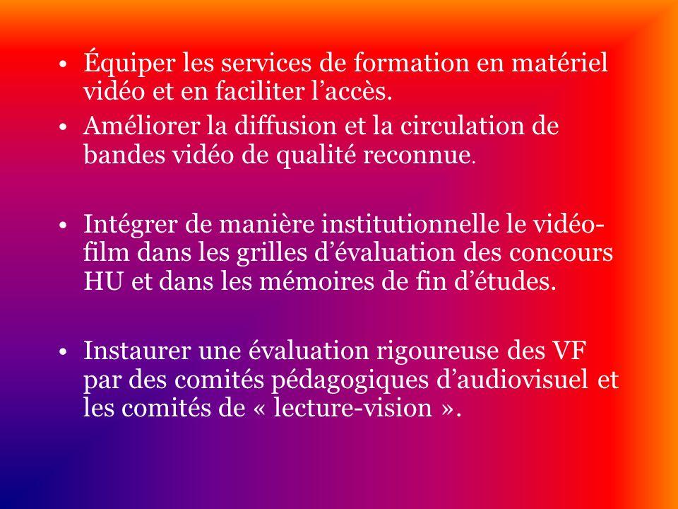 Équiper les services de formation en matériel vidéo et en faciliter l'accès.