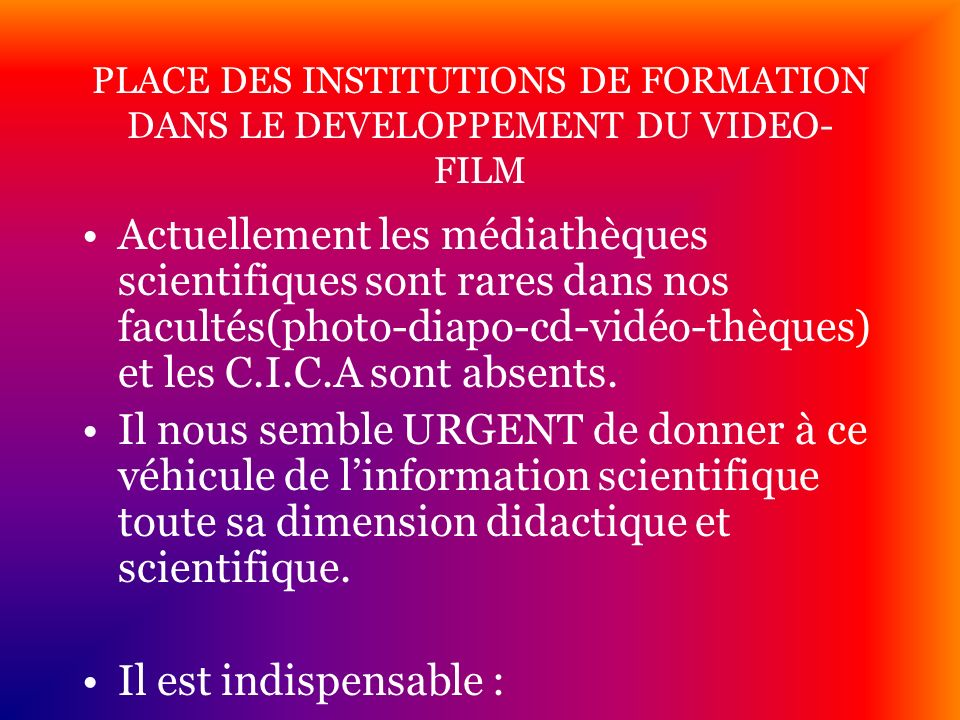 PLACE DES INSTITUTIONS DE FORMATION DANS LE DEVELOPPEMENT DU VIDEO-FILM