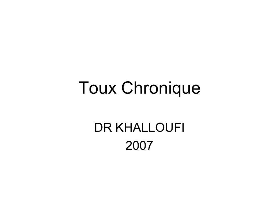 Toux Chronique DR KHALLOUFI 2007