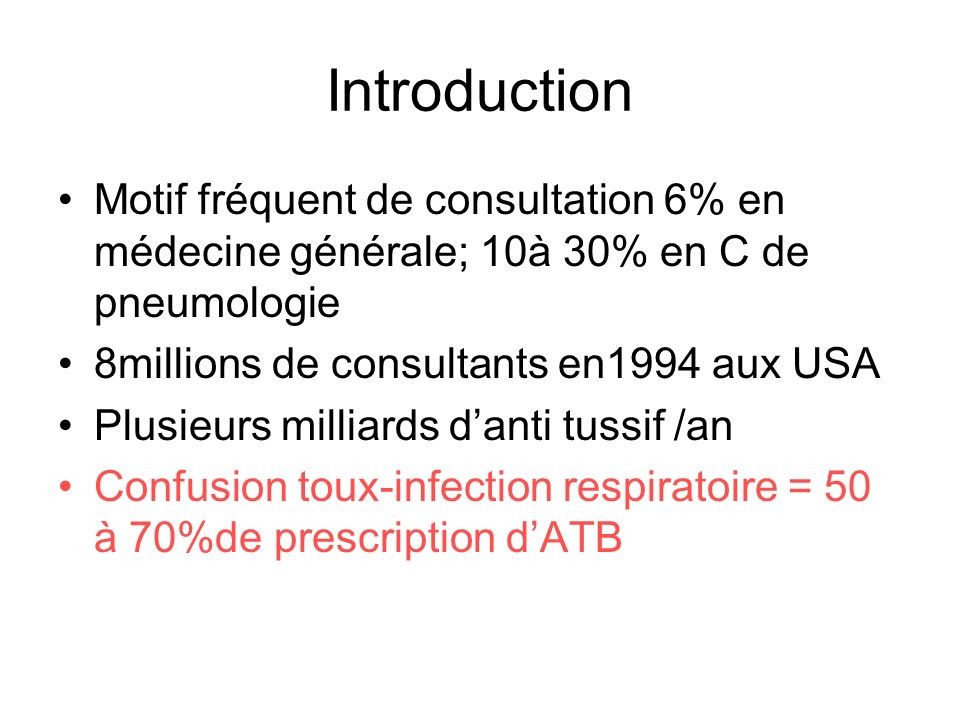 Introduction Motif fréquent de consultation 6% en médecine générale; 10à 30% en C de pneumologie. 8millions de consultants en1994 aux USA.