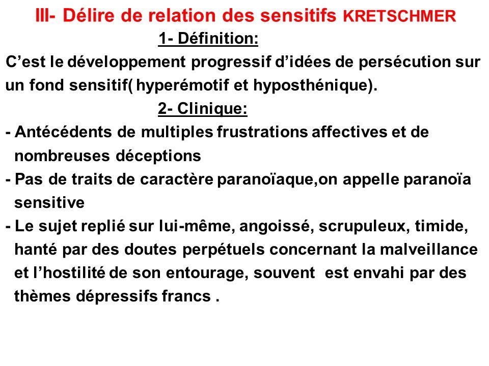 III- Délire de relation des sensitifs KRETSCHMER