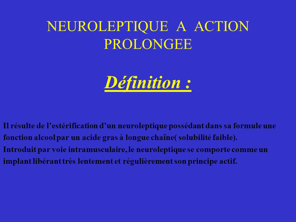 NEUROLEPTIQUE A ACTION PROLONGEE