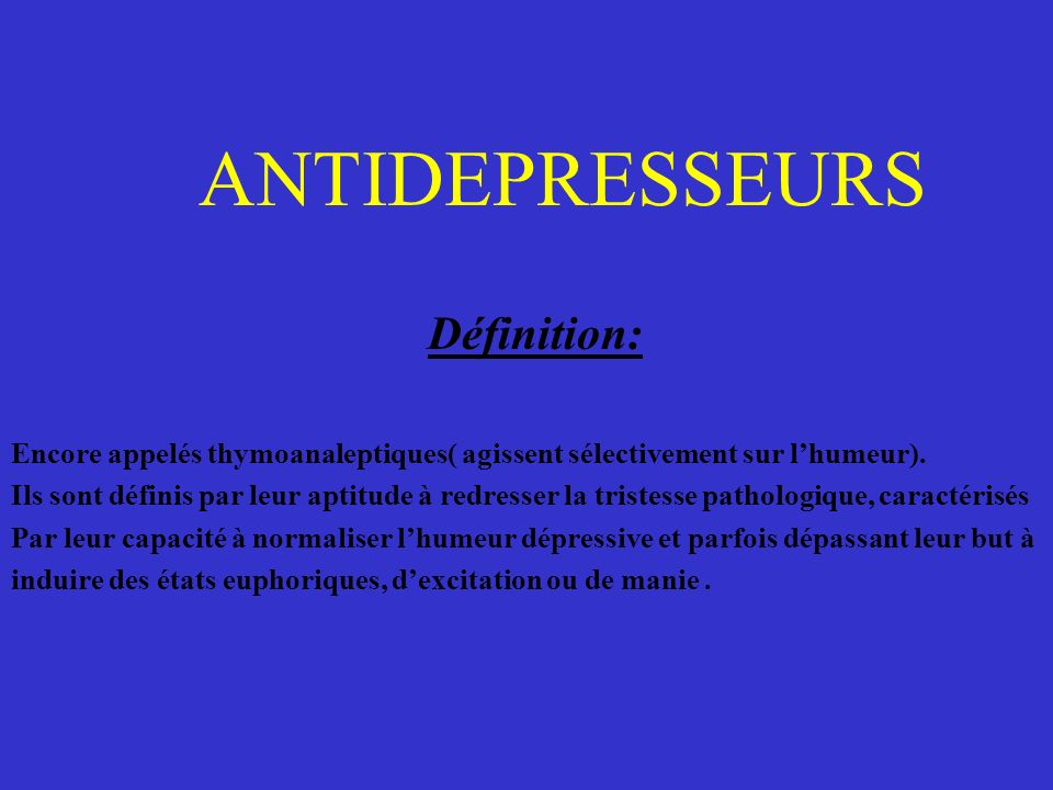ANTIDEPRESSEURS Définition: