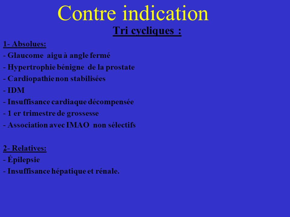 Contre indication Tri cycliques : 1- Absolues: