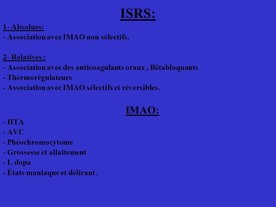 ISRS: 1- Absolues: - Association avec IMAO non sélectifs.