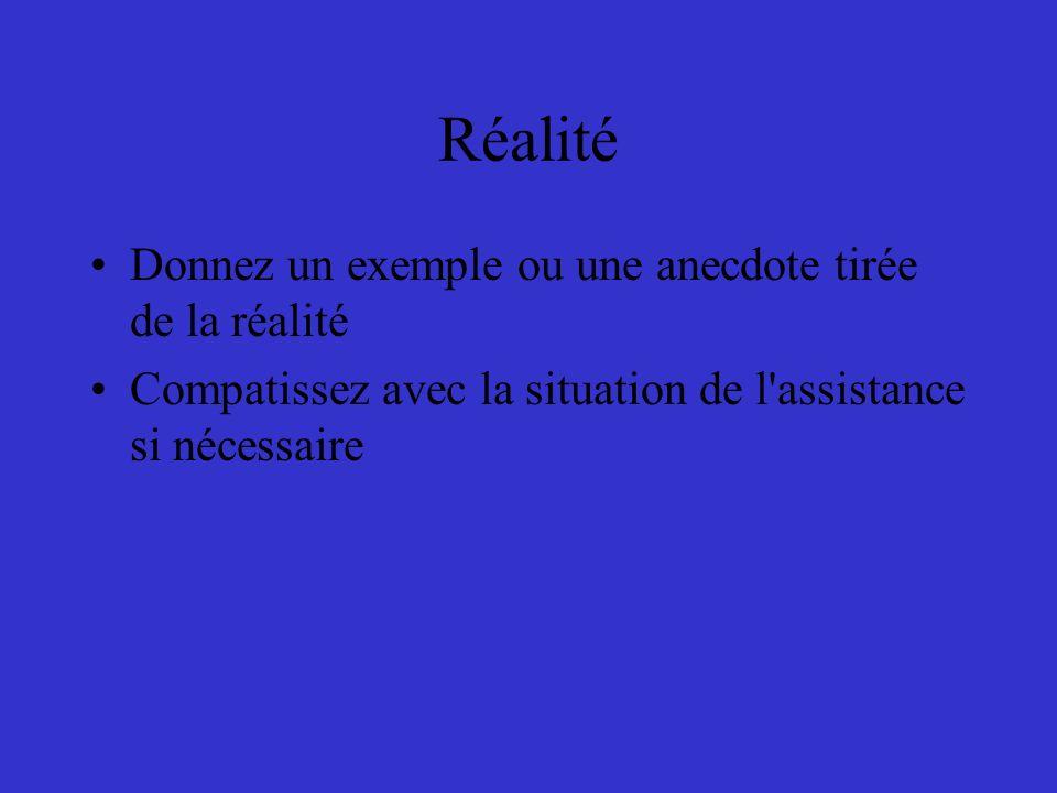 Réalité Donnez un exemple ou une anecdote tirée de la réalité