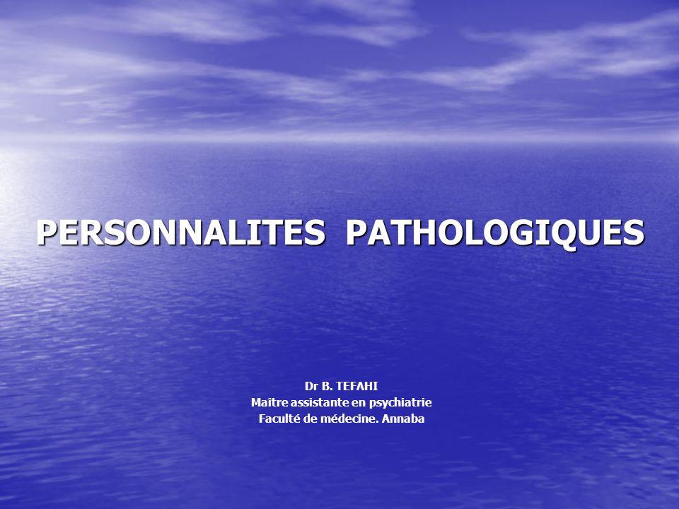 PERSONNALITES PATHOLOGIQUES