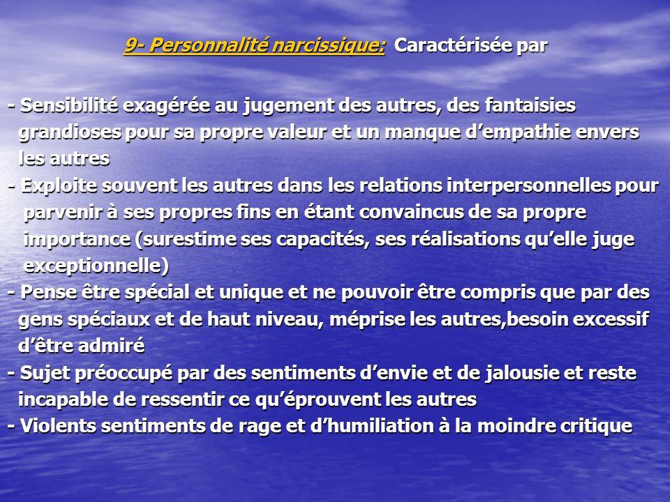 9- Personnalité narcissique: Caractérisée par